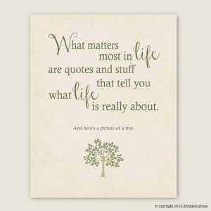 What Matters Most In Life Funny Quote Art by PrintablePixels