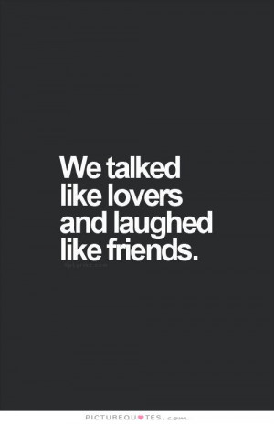 Friends Quotes Lovers Quotes Friends And Lovers Quotes