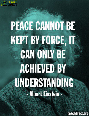 peace-quote-albert-einstein-peace-cannot-force-only-understanding.jpg