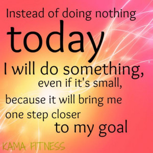 Fitness Motivation - Today I will do something