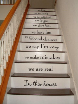 Stairs with quotes. Love it.