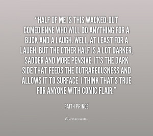 quote-Faith-Prince-half-of-me-is-this-wacked-out-comedienne-209033.png
