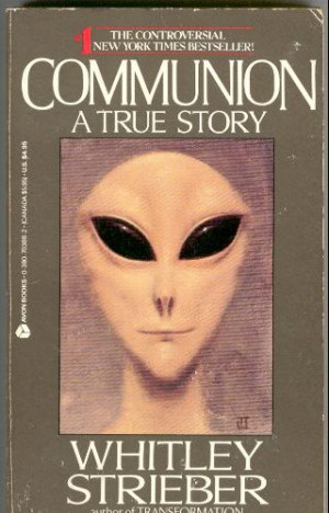 whitley strieber Demons Aliens Angels Angelic Conspiracy End Time UFOs ...