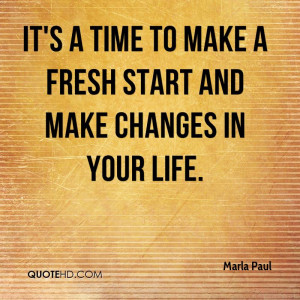 It's a time to make a fresh start and make changes in your life.