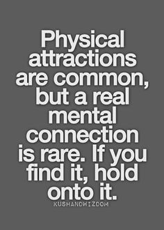 Once in a lifetime you will find that one mental and physical wow pure ...