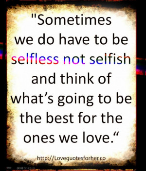 -to-be-selfless-not-selfish-a-quotes-about-loved-ones-amazing-quotes ...