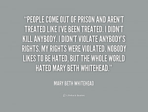 quote-Mary-Beth-Whitehead-people-come-out-of-prison-and-arent-242380 ...