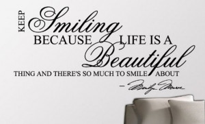 Keep Smiling Quotes Marilyn Monroe This marilyn monroe wall quote
