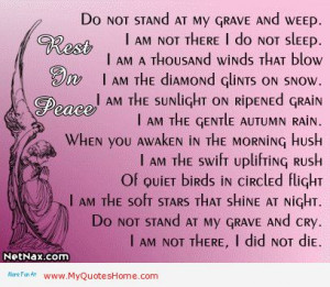 rest-in-peace-do-not-stand-at-my-grave-and-weep-i-am-not-there-i-do ...