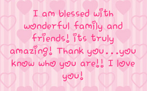 ... friends its truly amazing thank you you know who you are i love you
