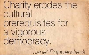 Famous Charity Quote By Janet Poppendieck~ Charity erodes the cultural ...