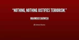 """Nothing, nothing justifies terrorism."""""""