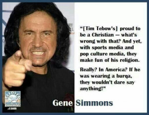 Gene Simmons..I don't always agree with Gene but, I respect him so ...