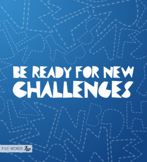 New Challenge quote #1