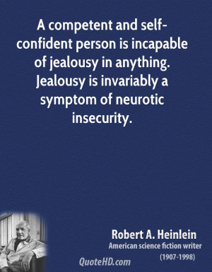 ... in anything. Jealousy is invariably a symptom of neurotic insecurity