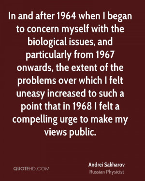 ... uneasy increased to such a point that in 1968 I felt a compelling urge