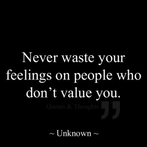 ... quotes dont feelings love words quotes inspiration quotes wasting