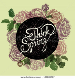 THINK SPRING - FLOWERS QUOTE - hand drawn roses on pastel colors ...