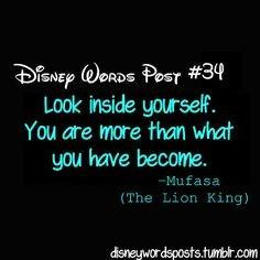 Look inside yourself. You are more than what you have become.