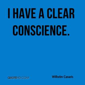 Wilhelm Canaris - I have a clear conscience.