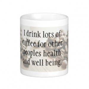 Funny Quote Coffee Beans Mugs