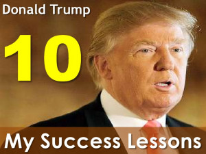 My 10 Success Lessons - Donald Trump