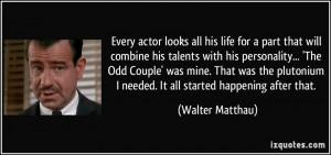 More Walter Matthau Quotes