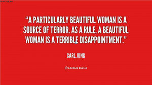 particularly beautiful woman is a source of terror. As a rule, a ...