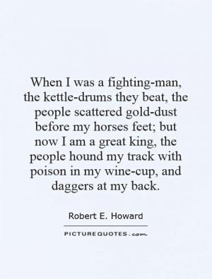 Robert E Howard Quotes
