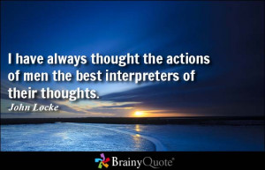 thought the actions of men the best interpreters of their thoughts ...