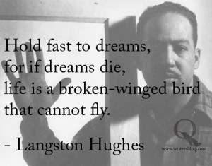 ... Quotes 3, Dream Quotes, Favorite Quotes, Dreams Quotes, Langston Hugh