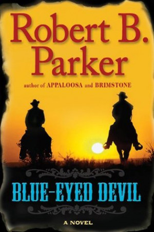 "Start by marking ""Blue-Eyed Devil (Virgil Cole & Everett Hitch, #4 ..."
