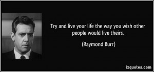 Raymond Burr Quote