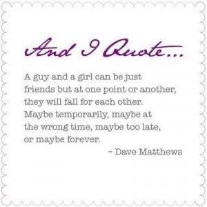 Dave Matthews --- True.