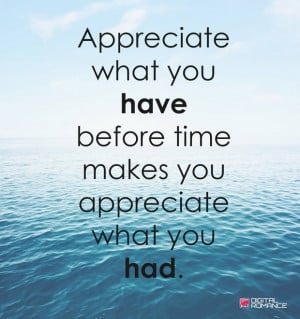 appreciate what you have quotes