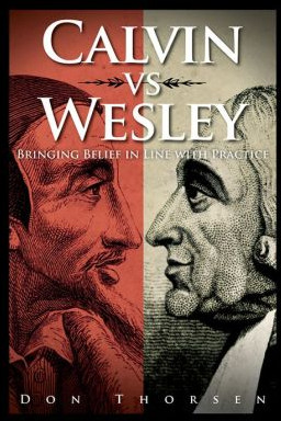 ... Calvinists to read some Wesley and Wesleyans to read some Calvin