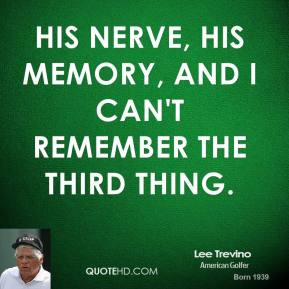 Famous Lee Trevino Quotes