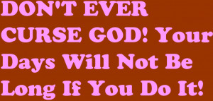 http://www.pics22.com/bible-quote-dont-ever-curse-god-2/