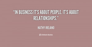 quote-Kathy-Ireland-in-business-its-about-people-its-about-131059_2 ...
