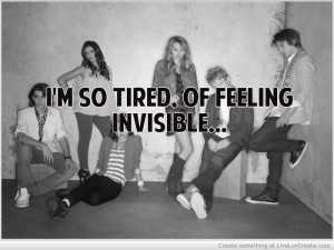 Tired Of Being Invisible