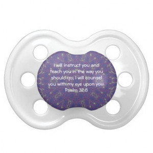 Bible Verses Inspirational Quote Psalm 32:8 Baby Pacifiers