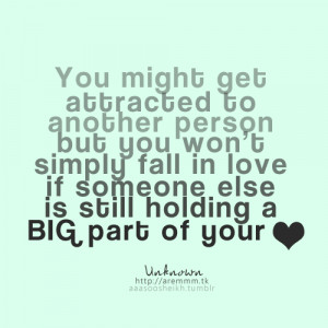 Love If Someone Else Is Still Holding A Big Part Of Your Heart: Quote ...