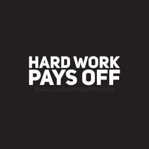 Hard Work Pays Off Quote