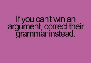 Correct their grammar.....