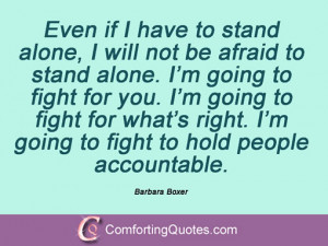 quotes and sayings by barbara boxer even if i have to stand alone i ...