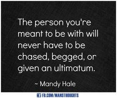 ... Love And Relationships Quotes, Meant, True, Inspir, Ultimatum Quotes