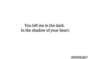 You Left Me Quotes