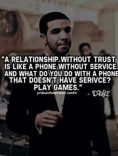 ... Quotes, Plays Games, Drake Quotes, Trust In Relationships Quotes, True
