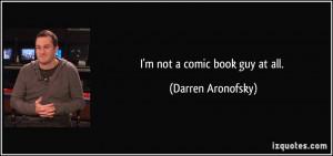 More Darren Aronofsky Quotes