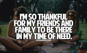Thankful Quotes For Friends I'm so thankful for my friends